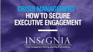 Crisis management – How to secure executive engagement